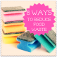 8 ways to reduce food waste