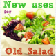new uses for old salad