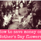 save money mothers day flowers
